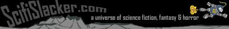 Scifislacker.com - Sci-fi, Fantasy & Horror Portal