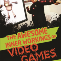 Awesome Inner Workings of Video Games