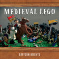 Medieval LEGO A History Book of Epic Proportions